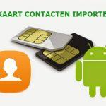Importeer uw SIM-Kaart / Telefoon contacten in uw gmail-account